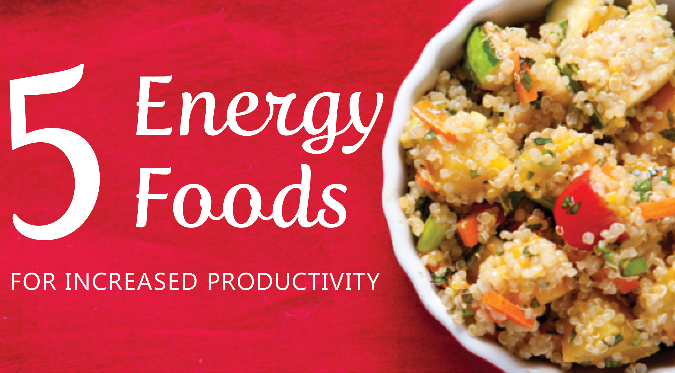 5 Energy Foods for Increased Productivity