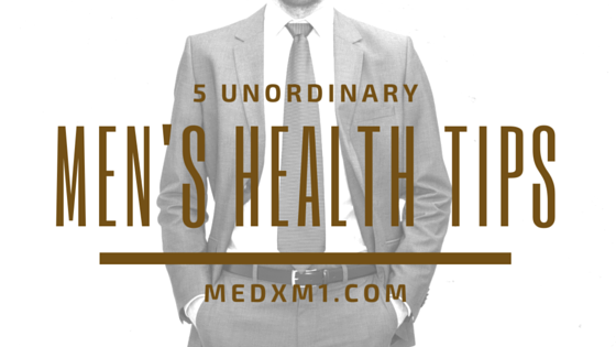 5 Unordinary Men's Health Tips