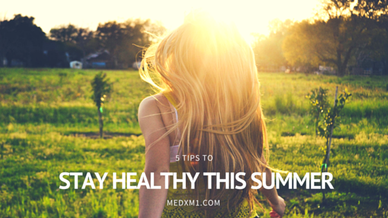 5 Tips to Stay Healthy this Summer