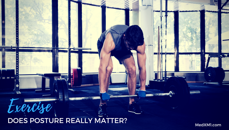 Exercise: Does Posture Really Matter