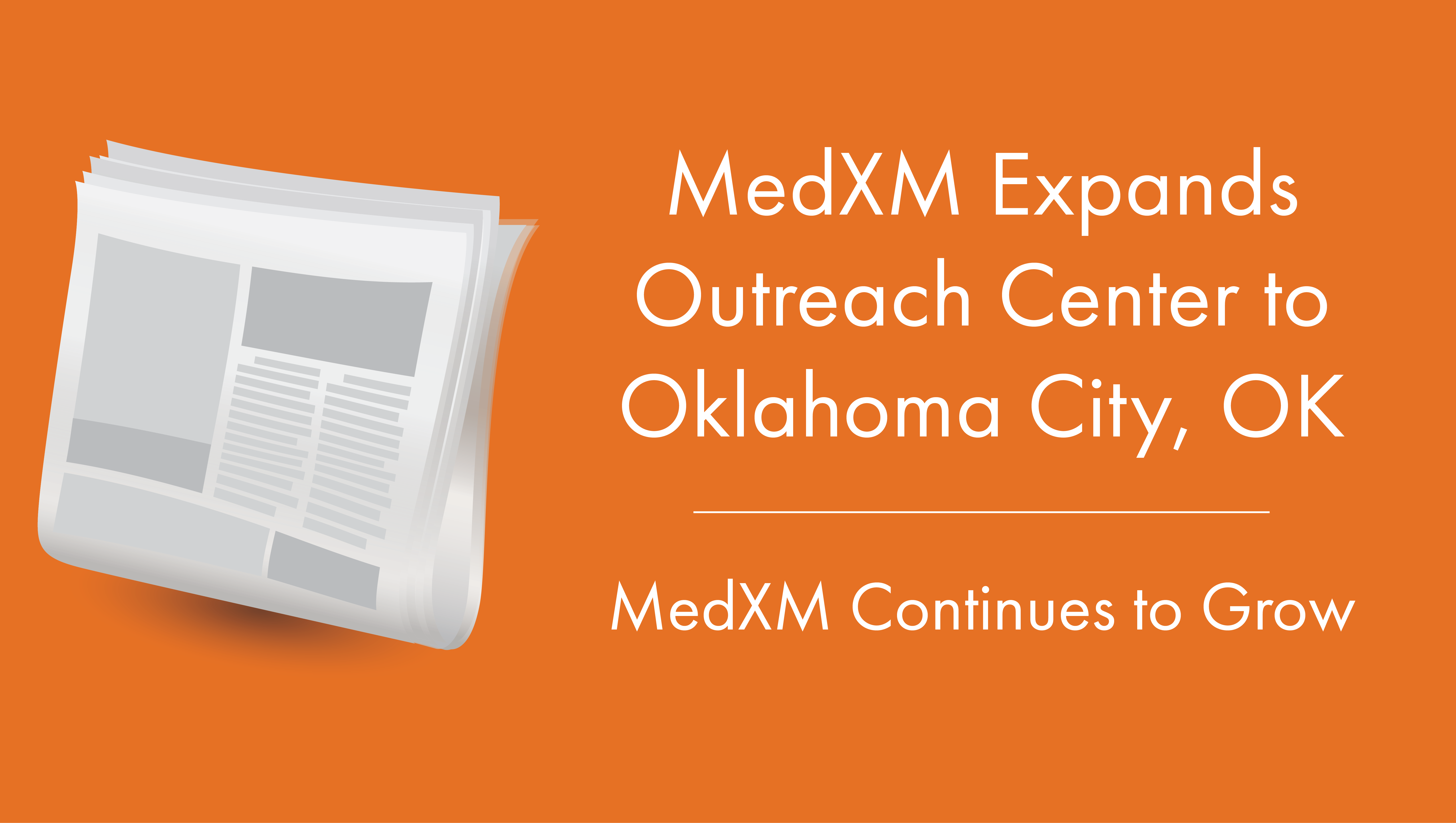 MedXM Outreach Center Expands to Oklahoma City, OK